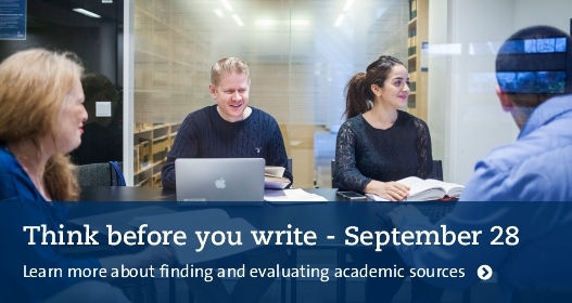 Think before you write! Learn more about finding and evaluating academic sources